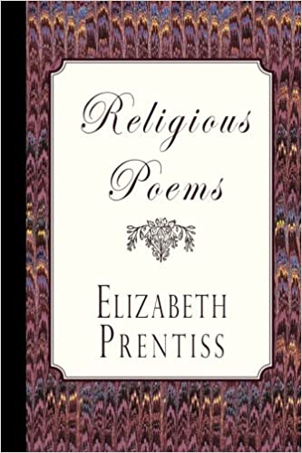 Religious Poems: Elizabeth Prentiss: 9781941281604: Amazon