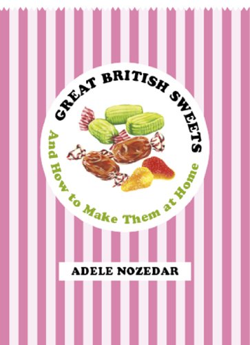 Great British Sweets: And How To Make Them at (Pear Drop Sweets)