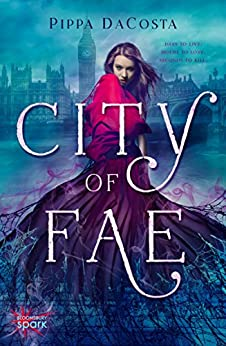 City of Fae: A London Fae Novel by [DaCosta, Pippa]