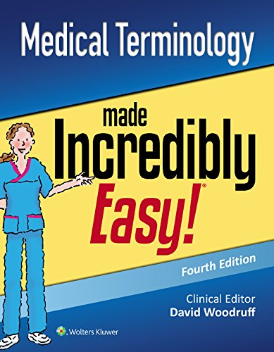 Medical Terminology Made Incredibly Easy (Incredibly Easy! Series®)