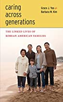 Caring Across Generations: The Linked Lives of Korean American Families