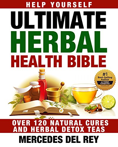 Help Yourself: The Ultimate Herbal Health Bible (A Beginners Guide to Healing Herbs): Heal, Cure and Detox Using Healthy Natural Herbs (Medicinal Herbs: The Complete A-Z Reference) Kindle Edition