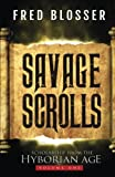 Savage Scrolls: Scholarship from the Hyborian Age (Volume 1)