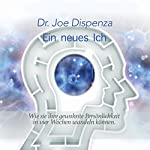 Ein neues Ich | Joe Dispenza