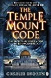 img - for The Temple Mount Code by Brokaw, Charles (2011) book / textbook / text book