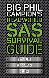 Big Phil Campion's Real World SAS Survival Guide: Any Threat. Any Situation. Sorted.