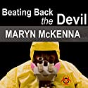 Beating Back the Devil Audiobook by Maryn McKenna Narrated by Ellen Archer