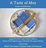 A Taste of Mey: Recipes and Memories Inspired by the Castle of Mey