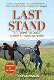 Last Stand, Todd Wilkinson and Ted Turner, 1493006509