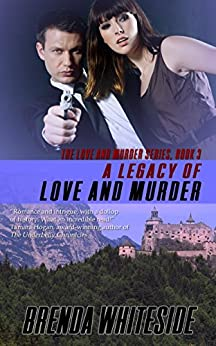 A Legacy of Love and Murder (The Love and Murder Series Book 3) by [Whiteside, Brenda]
