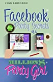 Facebook Party Secrets of a Million Dollar Party