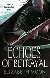 Echoes Of Betrayal: Paladin's Legacy: Book Three: 3/3 by Moon, Elizabeth (2012) Paperback