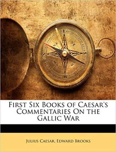 Book First Six Books of Caesar's Commentaries On the Gallic War