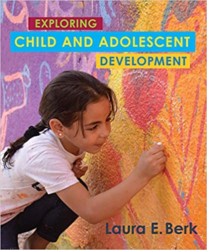 Exploring Child and Adolescent Development [Laura E. Berk]