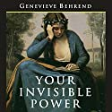 Your Invisible Power: The Original and Best Guide to Visualization Audiobook by Genevieve Behrend, Charles Conrad Narrated by Charles Conrad