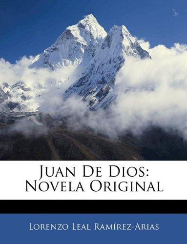 Juan De Dios: Novela Creative (Spanish Edition)