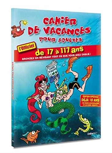 L'officiel Cahier De Vacances Pour Adultes Eté 2017 De 17 à 117 Ans French Edition