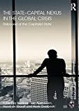 The State-Capital Nexus in the Global Crisis: Rebound of the Capitalist State (Rethinking Globalizations Book 1)