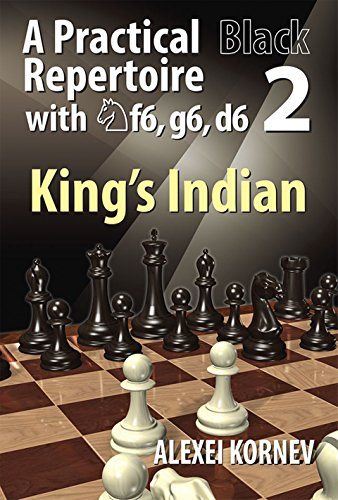 A Practical Black Repertoire with Nf6, g6, d6 Volume 2. The King's Indian Defence