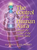 The Control of the Human Aura through the Science of the Spoken Word