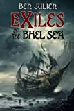 Exiles of the Bhel Sea, Ben Julien, 1475234406