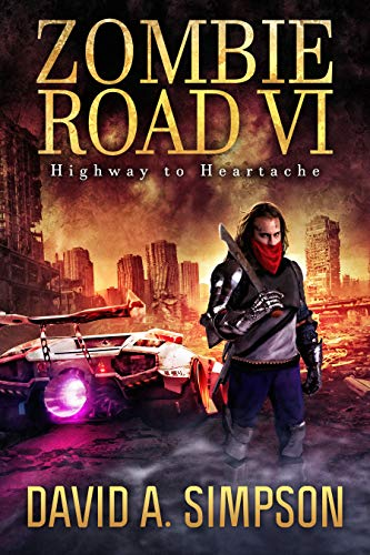 Zombie Road VI: Highway to Heartache by [Simpson, David A.]