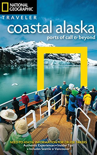 - National Geographic Traveler: Coastal Alaska: Ports of Call and Beyond