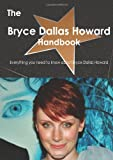The Bryce Dallas Howard Handbook - Everything You Need to Know about Bryce Dallas Howard, Emily Smith, 1743334389