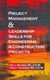 img - for Project Management &Leadership Skills for Engineering & Construction Projects by Barry Benator (2003-05-15) book / textbook / text book