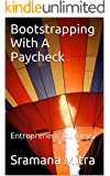 Bootstrapping With A Paycheck: Entrepreneur Journeys