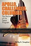 Apollo, Challenger, Columbia: The Decline of the Space Program: A Study in Organizational Communication