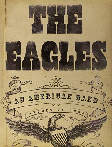 The Eagles: An American Band (American Dance Bands)