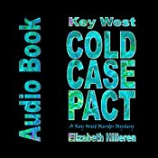 Key West Cold Case Pact: Key West Mystery Series, Book 4   Elizabeth Hilleren