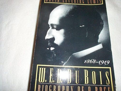 W. E. B. Du Bois: Biography of a Race, 1868-1919