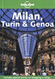Lonely Planet Milan, Turin & Genoa (LONELY PLANET MILAN, TURIN AND GENOA)