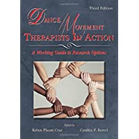 Dance/Movement Therapists in Action: A Working Guide to Research Options