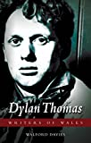 img - for Dylan Thomas (University of Wales Press - Writers of Wales) book / textbook / text book