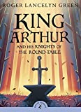 King Arthur and His Knights of the Round Table (Puffin Classics) by Roger Lancelyn Green (2008-08-07)