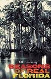 Seasons of Real Florida (Florida History and Culture)
