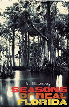 Seasons of Real Florida (The Florida History and Culture Series)
