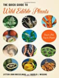 The Quick Guide to Wild Edible Plants, Lytton John Musselman and Harold J. Wiggins, 1421408716