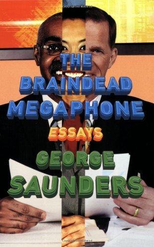 (The Braindead Megaphone by George Saunders (2007-09-04))