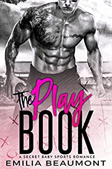 The Playbook (a Secret Baby Sports Romance) (Damaged 1) by [Beaumont, Emilia]