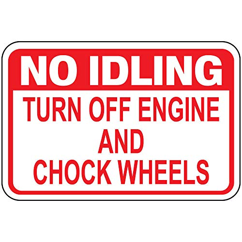 No Idling Turn Off Engine Chock Wheels OSHA Metal Aluminum Sign 24 in x 18 in Custom Warning & Saftey Sign Pre-drilled Holes for Easy mounting