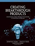img - for Creating Breakthrough Products: Innovation from Product Planning to Program Approval (paperback) by Craig M. Vogel (2001-11-01) book / textbook / text book