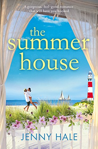 (The Summer House: A gorgeous feel good romance that will have you hooked)