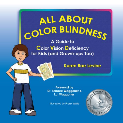 Karen Rae Levine - All About Color Blindness: A Guide to Color Vision Deficiency for Kids (and Grown-ups too)