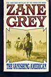 The Vanishing American, Zane Grey, 006100295X