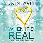 When it's Real: Wahre Liebe überwindet alles | Erin Watt