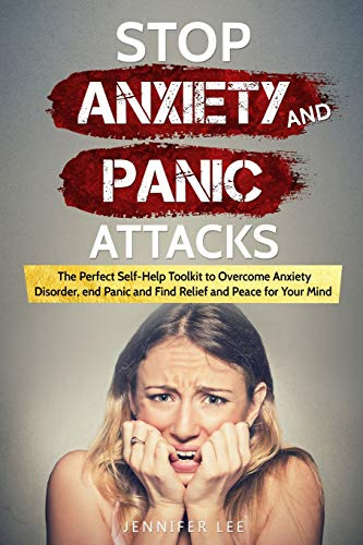 Stop Anxiety and Panic Attacks: The Perfect